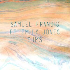 Samuel Francis - Sums (Ft. Emily Jones)