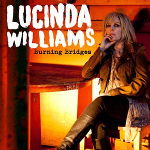 Lucinda Williams - Burning Bridges