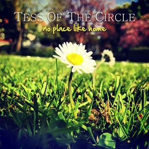 TESS OF THE CIRCLE - No Place Like Home