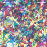 Caribou - Caribou - 'Our Love' (City Slang)