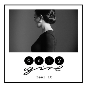 Only Girl - Feel It