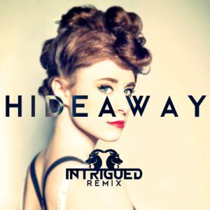 Intrigued - Kiesza - Hideaway (Intrigued Remix)