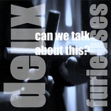 deux furieuses - Can We Talk About This (radio edit)