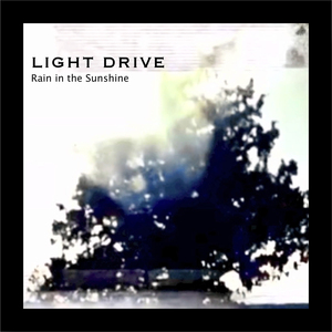 Light Drive - Rain In The Sunshine