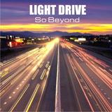Light Drive - So Beyond