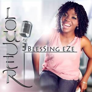 Blessing Eze - Louder