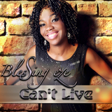 Blessing Eze - Can't Live