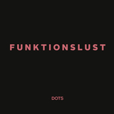 FUNKTIONSLUST - Dots