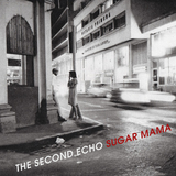 The Second Echo - Sugar Mama