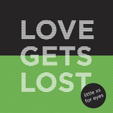 little xs for eyes - Love Gets Lost