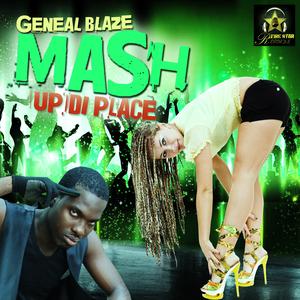 General Blaze - Mash Up Di Place