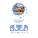 Gulp - I Want To Dance