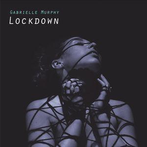 Gabrielle Murphy - Lockdown