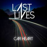 Last Lives - Car Heart