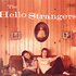 The Hello Strangers - What You Don't Know