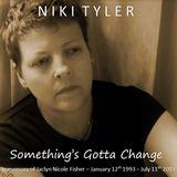 Niki Tyler - Something's Gotta Change