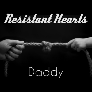 Resistant Hearts - Daddy