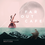 Suggestive Motion - Far Out Cafe