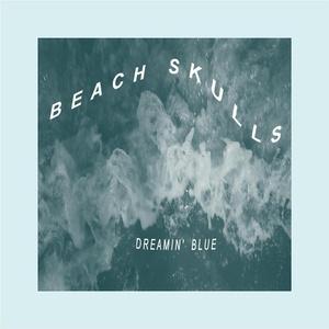 Beach Skulls - Dreamin' Blue