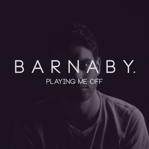 Barnaby. - Playing Me Off