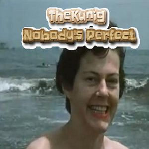 TheKunig - Nobody's Perfect