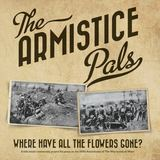 Armistice Pals - Where Have All The Flowers Gone