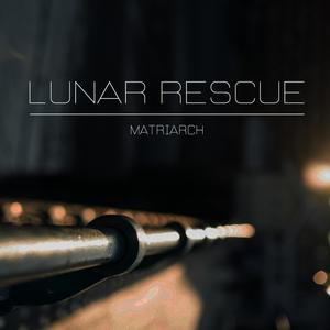 Lunar Rescue - Matriarch