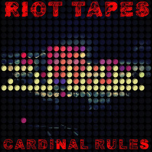 Riot Tapes - Cardinal Rules
