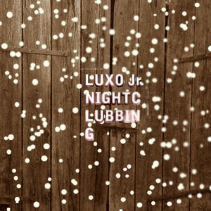 Luxo Jr - Nightclubbing
