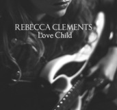 Rebecca Clements - Love Child