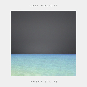 Gazar Strips - Lost Holiday