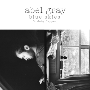 Abel Gray - Blue Skies Ft. Joby Capper (Clean)