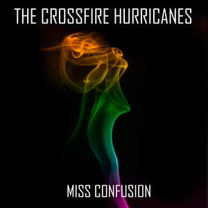 The Crossfire Hurricanes - Miss Confusion