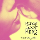 Robert Scott King - What Kind of Man Are You