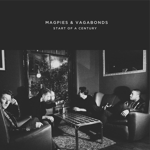 Magpies & Vagabonds - Start Of A Century
