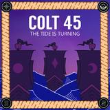 COLT 45 - When We Sleep Alone