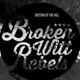 Broken Witt Rebels - Bottom Of The Hill