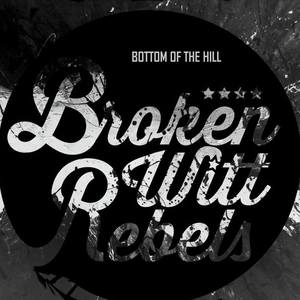 Broken Witt Rebels - Bottom Of The Hill