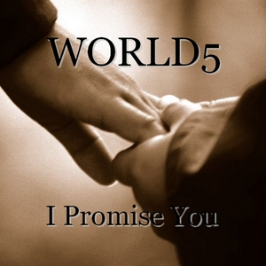 World5 - I Promise You