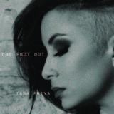 Tara Priya - One Foot Out