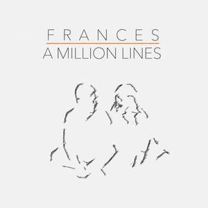 Frances - A Million Lines