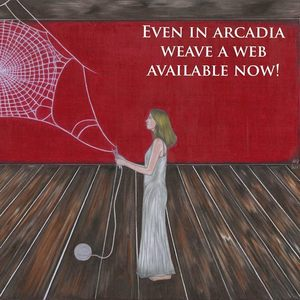 Even in Arcadia - Weave A Web