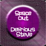 Delirious Steve - Space Out