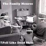 The Family Monroe - I Fell Like Dead Skin