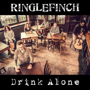 Ringlefinch - Drink Alone