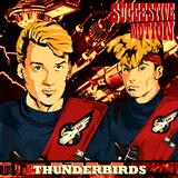 Suggestive Motion - Thunderbirds