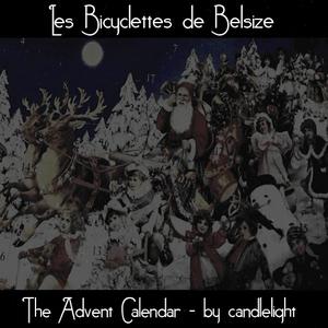 Les Bicyclettes de Belsize - The Advent Calendar (by candlelight)