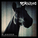 SLUMBERDOG - Always Is (A Horse to be Reckoned With) [single edit]