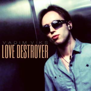 Vadim Viks - Love Destroyer
