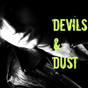 Devils & Dust - Too much Too fast